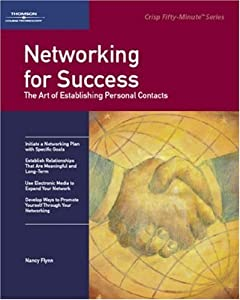 Crisp: Networking for Success: The Art of Establishing Personal Contacts (Fifty-Minute Series,)