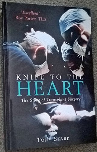 Knife to the Heart: Story of Transplant Surgery