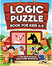 Logic Puzzles for Kids Ages 6-8: A Fun Educational Brain Game Workbook for Kids With Answer Sheet: Brain Teasers, Math, Mazes, Logic Games, And More Fun Mind Activities (Hours of Fun for Kids Ages 6, 7, 8)