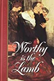 Worthy Is the Lamb: Puritan Poetry in Honor of the Savior