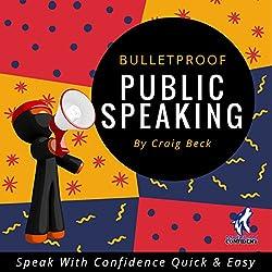 Bulletproof Public Speaking