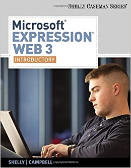 Microsoft? Expression Web 3: Introductory by Gary B. Shelly (March 18,2010)