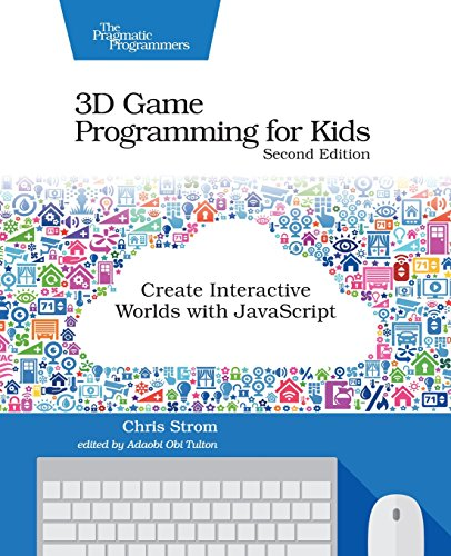 3D Game Programming for Kids: Create Interactive Worlds with JavaScript by Pragmatic Bookshelf