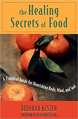 Mind A Practical Guide for Nourishing Body The Healing Secrets of Food and Soul