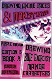 Drawing Anime Faces, Monsters and Characters : Purple Manga Edition 5 (Book 3): How to Draw Anime Girls & Manga Boys Characters Step by Step (Drawing Blue Exorcist Shonen Japanese Manga) (Volume 3)