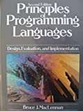 Principles of Programming Languages : Design, Evaluation, and Implementation, MacLennan, Bruce J., 0195105834