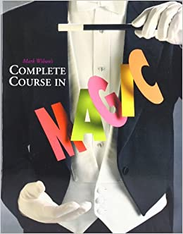Mark Wilson's Complete Course in Magic: Wilson, Mark: 9780762414550:  Amazon.com: Books