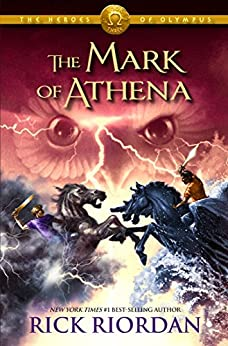 The Mark of Athena (The Heroes of Olympus, Book 3) by [Riordan, Rick]