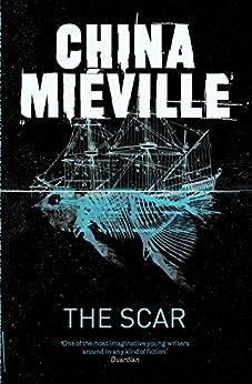 The Scar por [Miéville, China]
