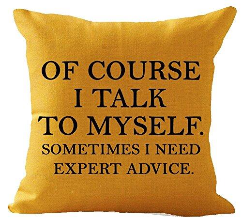 - Dozili of Course i Talk to Myself Sometimes i Need Expert Advice Cotton Linen Square Throw Waist Pillow Case Decorative Cushion Cover Pillowcase Sofa 18