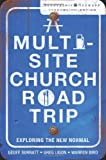 A Multi-Site Church Roadtrip: Exploring the New Normal (Leadership Network Innovation Series)