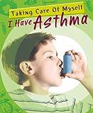 I Have Asthma, Peta Bee, 1433938510