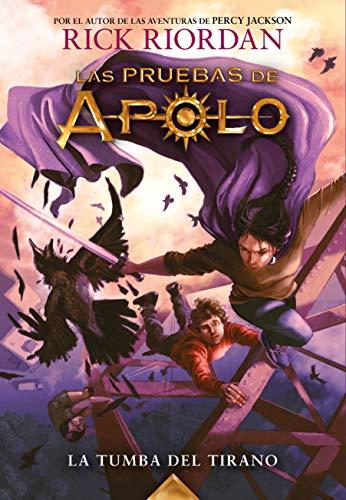 La tumba del tirano (Las pruebas de Apolo 4) (Spanish Edition) de [Riordan, Rick]