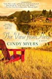 The View from Here, Cynthia Myers and Cindy Myers, 0758277407