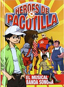 Heroes De Pacotilla - El Musical
