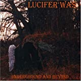 Underground and Beyond by Lucifer Was (2005-10-14)