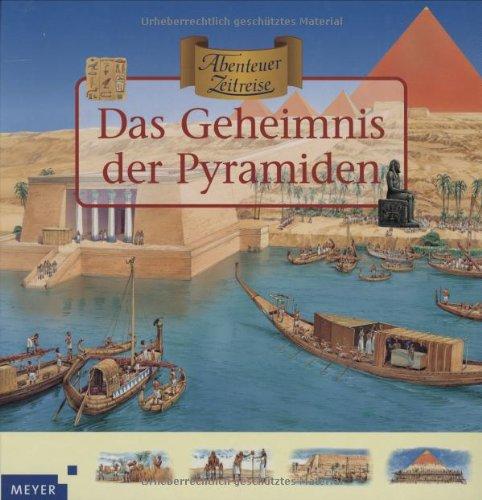 Abenteuer Zeitreise. Das Geheimnis der Pyramiden