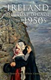 Ireland in The 1950s, Dermot Keogh and Carmel Quinlan, 1856354180
