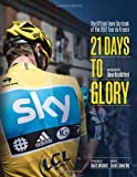21 Days to Glory, Team Sky and Dave Brailsford, 0007506619