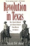 Revolution in Texas: How a Forgotten Rebellion and Its Bloody Suppression Turned Mexicans into Americans (The Lamar Series in Western History) by Benjamin Heber Johnson (2005-08-29)
