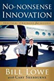 No-Nonsense Innovation, Bill Lowe and Cary Sherburne, 1600374891