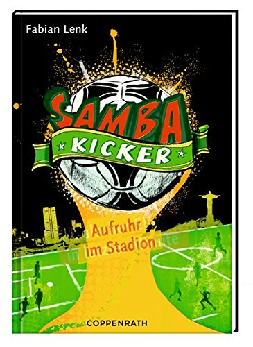 Samba Kicker: Aufruhr im Fußballstadion: (Bd. 1)