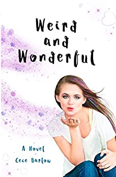 Weird and Wonderful: A Novel by [Barlow, Cece]
