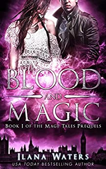 Blood and Magic: Book I of the Mage Tales Prequels by [Waters, Ilana]
