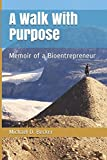 img - for A Walk With Purpose: Memoir of a Bioentrepreneur book / textbook / text book