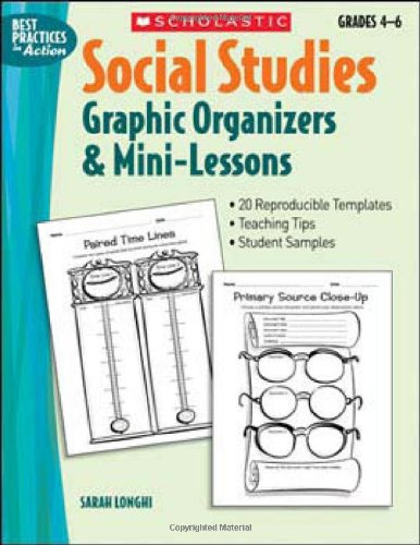 Social Studies Graphic Organizers & Mini-Lessons (Best Practices in Action)