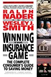 img - for Winning the Insurance Game: The Complete Consumer's Guide to Saving Money book / textbook / text book