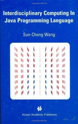 Interdisciplinary Computing in Java Programming by Sun-Chong Wang. (Springer,2003) [Hardcover] by Springer,2003
