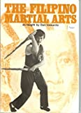 The Filipino Martial Arts as Taught by Dan Inosanto by Dan;with Gilbert L. Johnson and George F (1980-01-01)