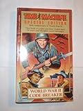 WORLD WAR II CODEBREAKER (Time Machine Special Edition/50th Anniversary of World War II)