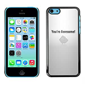 CASEX Cases / Apple Iphone 5C / You'Re Awesome - Motivational # / Delgado Negro Plástico caso cubierta Shell Armor Funda Case Cover Slim Armor Defender