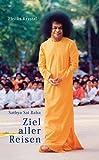 Sathya Sai Baba – Ziel aller Reisen
