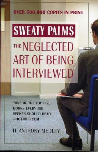 Sweaty Palms: The Neglected Art of Being Interviewed