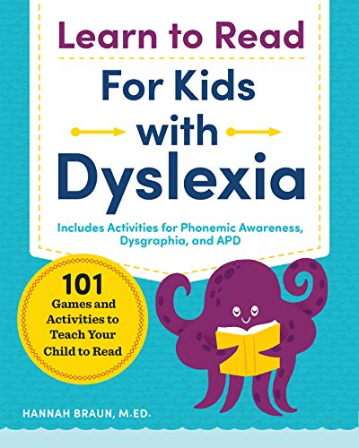 Learn to Read for Kids with Dyslexia: 101 Games and Activities to Teach Your Child to Read (The Best Way To Teach Reading)