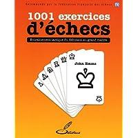 1001 exercices d'échecs: Entraînement tactique du débutant au grand maître.