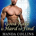A Good Rake Is Hard to Find: Lords of Anarchy, Book 1 Audiobook by Manda Collins Narrated by Anne Flosnik