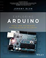 Exploring Arduino: Tools and Techniques for Engineering Wizardry Front Cover