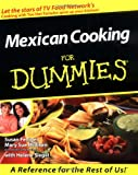 Mexican Cooking for Dummies, Mary Sue Milliken and Susan Feniger, 0764551698