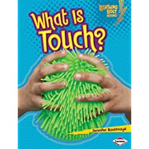 What Is Touch? (Lightning Bolt Books ™ — Your Amazing Senses)