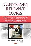 Credit-Based Insurance Scores, Martin H. Tarlington, 1606929143