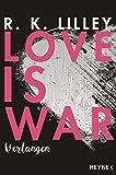 Love is War - Verlangen: Roman (Love-is-War-Serie, Band 1)