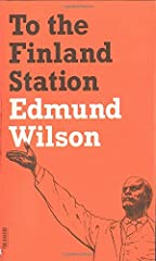 One of the great works of modern historical writing, the classic account of the ideas, people, and politics that led to the Bolshevik Revolution              Edmund Wilson's To the Finland Station is intellectual history on a ...