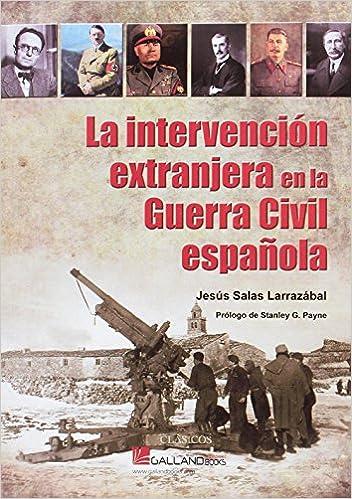 La intervención extranjera en la Guerra Civil española CLÁSICOS ...