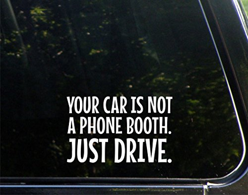 Your Car Is Not A Phone Booth. Just Drive. - 6