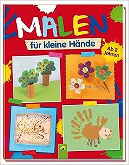 Malen Für Kleine Hände Ab 2 Jahren Amazonde Elisabeth Holzapfel