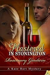 Plastered in Stonington: Kate Bart Mysteries